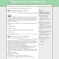 » Enregistrer les élèves - Ressources pour l'expression orale