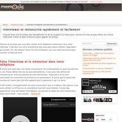 Comment enregistrer une interview et la retranscrire ?