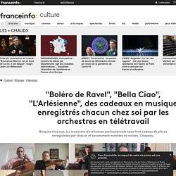"""""""Boléro de Ravel"""", """"Bella Ciao"""", """"L'Arlésienne"""", des cadeaux en musique enregistrés chacun chez soi par les orchestres en télétravail"""