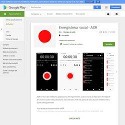 Enregistreur vocal - ASR – Applications sur GooglePlay
