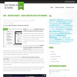 Archify. Enregistrez votre activité numérique - Les outils de la veille