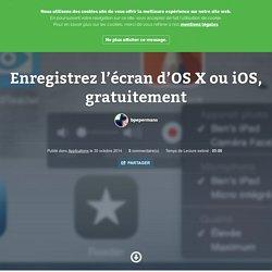 Enregistrez l'écran d'OS X ou iOS, gratuitement