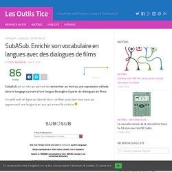 SubASub. Enrichir son vocabulaire en langues avec des dialogues de films – Les Outils Tice