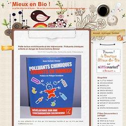 Mieux en Bio ! » Petite lecture enrichissante et très intéressante : Polluants chimiques enfants en danger de Anne-Corinne Zimmer
