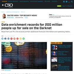 Data enrichment records for 200 million people up for sale on the Darknet