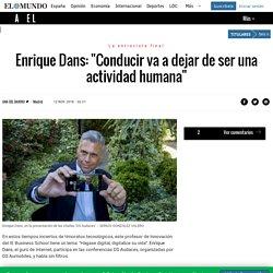 """Enrique Dans: """"Conducir va a dejar de ser una actividad humana"""""""
