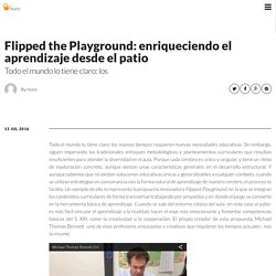 Flipped the Playground: enriqueciendo el aprendizaje desde el patio