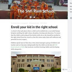 Enroll your kid in the right school – The Shri Ram School