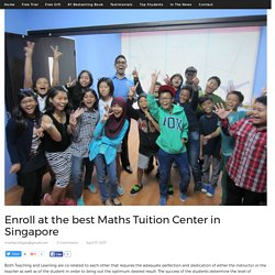 Enroll at the best Maths Tuition Center in Singapore