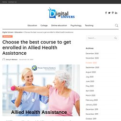 Choose the best course to get enrolled in Allied Health Assistance - Digital Univers