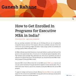 How to Get Enrolled In Programs for Executive MBA in India?