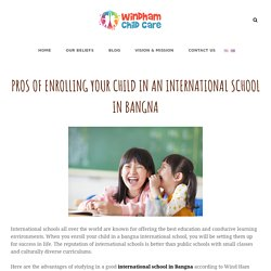 Pros Of Enrolling Your Child In An International School In Bangna