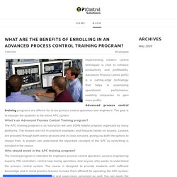 What are the benefits of enrolling in an Advanced Process Control Training program? - Advanced Process Control Company - PiControl Solutions LLC