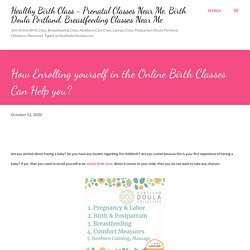 How Enrolling yourself in the Online Birth Classes Can Help you?