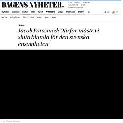 Jacob Forssmed om den svenska ensamheten som samhällsproblem