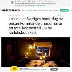 Sveriges hantering av ensamkommande ungdomar är en total kontrast till julens kärleksbudskap