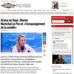 Drame de Roye: Marion Maréchal-LePen et «l'ensauvagement de la société»