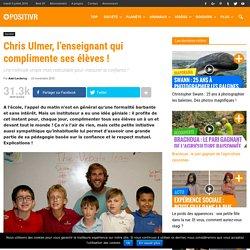 Chris Ulmer, l'enseignant qui complimente ses élèves !
