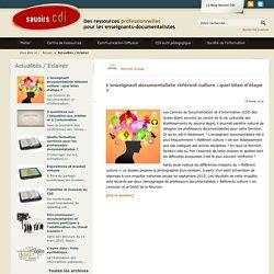 Savoirs CDI: L'enseignant documentaliste référent culture : quel bilan d'étape ?