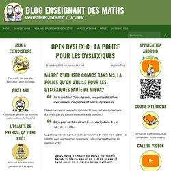 Blog enseignant des maths » Open dyslexic : la police pour les dyslexiques