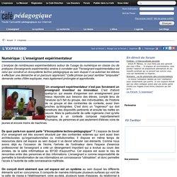 Numérique : L'enseignant expérimentateur