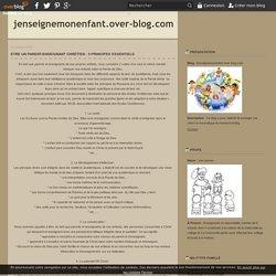 Etre un parent-enseignant chrétien : 5 principes essentiels - jenseignemonenfant.over-blog.com
