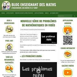 Nouvelle série de problèmes de mathématiques en vidéo