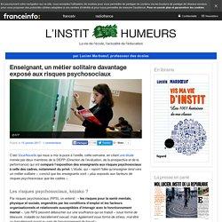 Enseignant, un métier solitaire davantage exposé aux risques psychosociaux