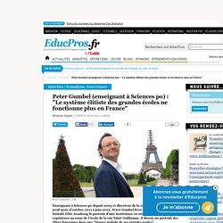 """Peter Gumbel (enseignant à Sciences po) : """"Le système élitiste des grandes écoles ne fonctionne plus en France"""""""