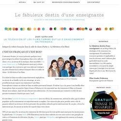 Le fabuleux destin d'une enseignante: La télévision et les films comme outils d'enseignement en français