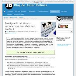 Enseignants : et si vous déclariez vos frais réels aux impôts ? - Blog de Julien Delmas