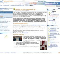 Utiliser les QR codes ou flashcodes au CDI- Les Enseignants Documentalistes de l'Académie de Poitiers