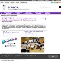 Actualités du numérique - #HackEduc : la Direction du numérique pour l'éducation porte l'innovation des enseignants pour les enseignants au coeur de l'#EcoleNumérique