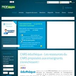 CNRS éduthèque - Les ressources du CNRS proposées aux enseignants s'enrichissent !