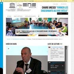 """Colloque : """"Former les enseignants dans les établissements scolaires : vers (...) - Chaire Unesco"""