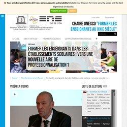 Former les enseignants dans les établissements scolaires : vers une nouvelle (...) - Chaire Unesco