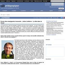 Forum des enseignants innovants : Julien Lefebvre : La tête dans le Cloud