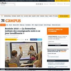 Rentrée 2016: «La formation initiale des enseignants reste à ce jour insuffisante»
