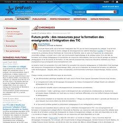 Futurs profs : des ressources pour la formation des enseignants à l'intégration des TIC