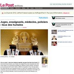 Juges, enseignants, médecins, policiers : tous des humains - cockpit sur LePost.fr