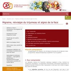 Migraine, névralgie du trijumeau et algies de la face
