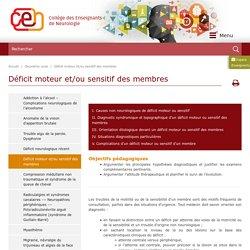 Déficit moteur et/ou sensitif des membres