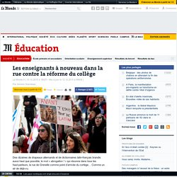 Les enseignants à nouveau dans la rue contre la réforme du collège