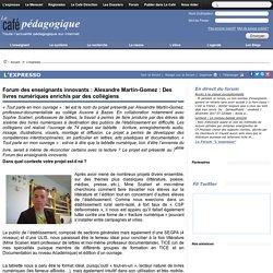 Forum des enseignants innovants : Alexandre Martin-Gomez : Des livres numériques enrichis par des collégiens