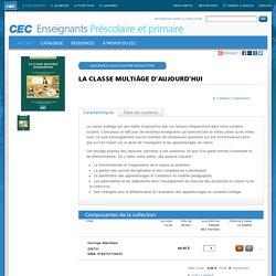 CEC/Enseignants/Préscolaire et primaire/LA CLASSE MULTIÂGE D'AUJOURD'HUI