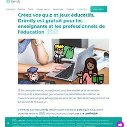Créez vos quiz et jeux éducatifs, Drimify est gratuit pour les enseignants et les professionnels de l'éducation - Drimify