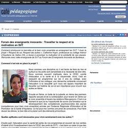 Forum des enseignants innovants : Travailler le respect et la motivation en SVT