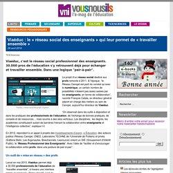 Viaéduc : le «réseau social des enseignants» qui leur permet de «travailler ensemble»