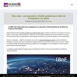 Fake news : une exposition virtuelle gratuite pour aider les enseignants à en parler - VousNousIls