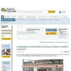 L'enseigne de décoration Mi Casa investit le marché marocain